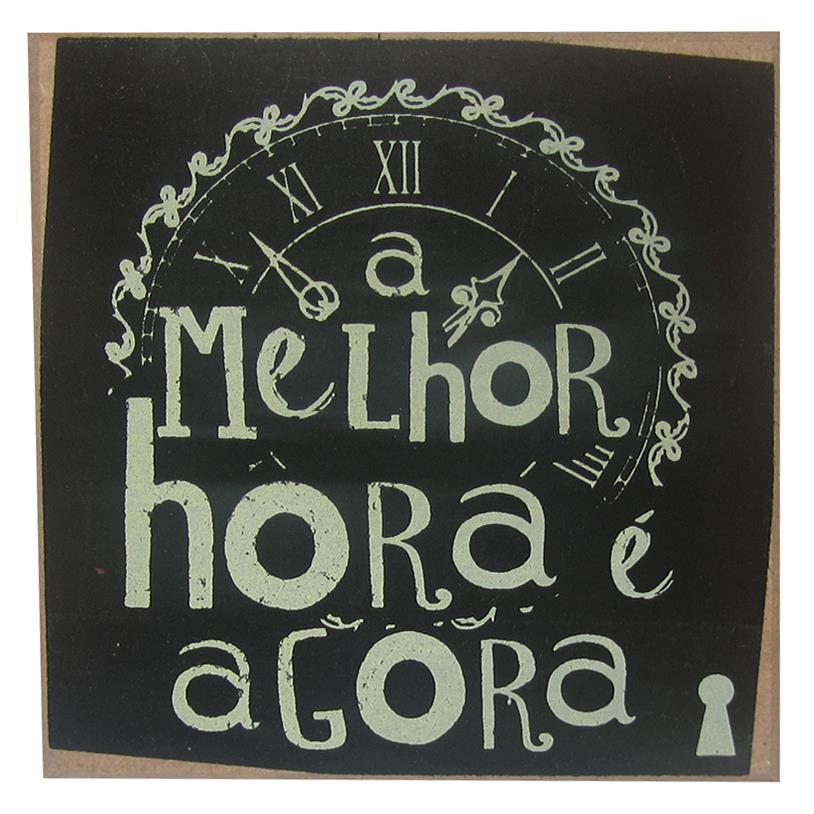 IMÃ A MELHOR HORA É AGORA 09X09CM