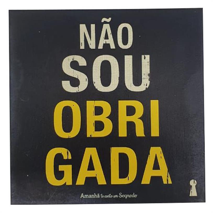 Imagem - IMÃ NÃO SOU OBRIGADA 09X09CM cód: 39683