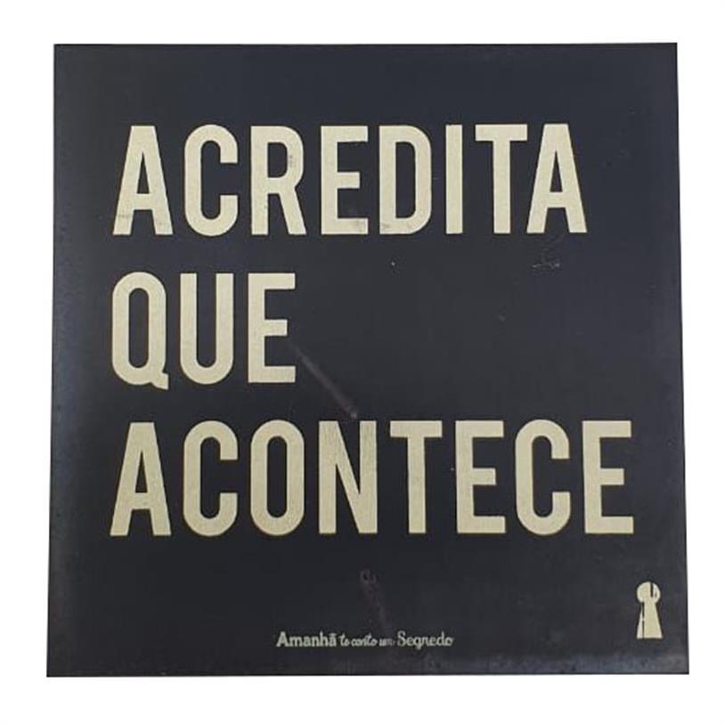 Imagem - IMÃ ACREDITA QUE ACONTECE 09X09CM cód: 39685