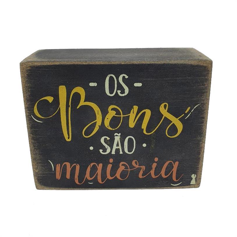 Imagem - QUADRO BOX OS BONS SÃO MAIORIA 08X10CM cód: 39717