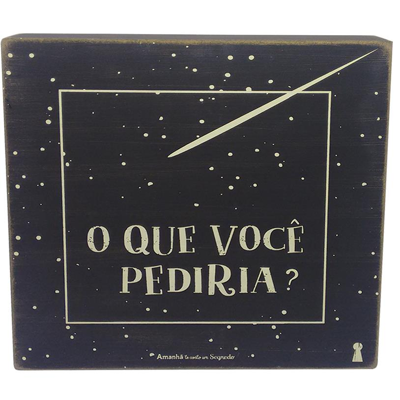 QUADRO BOX O QUE PEDIRIA 25X25CM