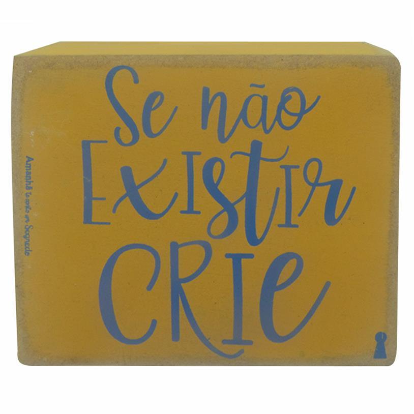 QUADRO BOX SE NÃO EXISTE, CRIE 08X10CM