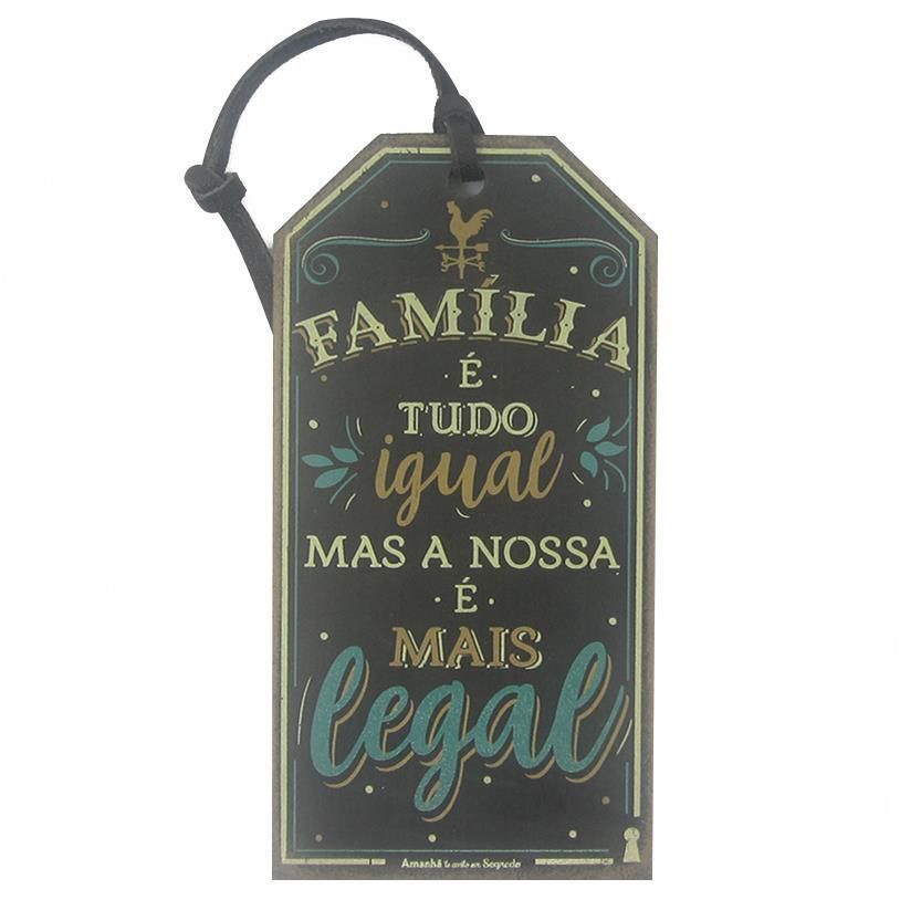 TAG FAMÍLIA É TUDO IGUAL 15X7,5CM