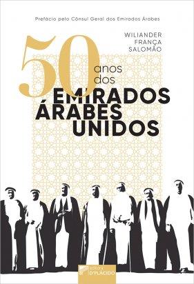 50 ANOS DOS EMIRADOS ÁRABES UNIDOS O período colonial britânico e a jornada pela criação do Estado