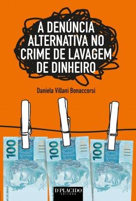 A Denuncia Alternativa No Crime De Lavagem De Dinheiro