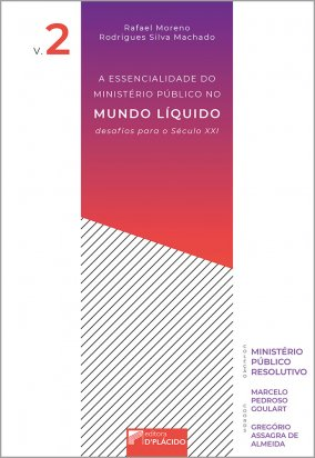 A Essencialidade do Ministério Público no Mundo Líquido: Desafios para o Século XXI - Volume 2
