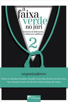A Faixa verde no júri: histórias de defensoras e defensores públicos, Volume 2