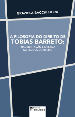 A Filosofia do Direito de Tobias Barreto: Fragmentação e Erística na Escola do Recife