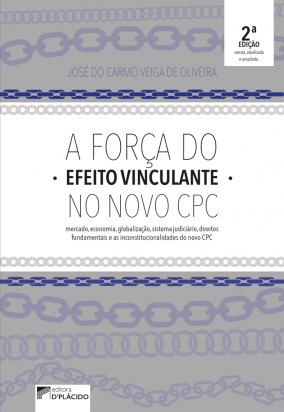 A força do efeito vinculante no novo CPC - 2a edição