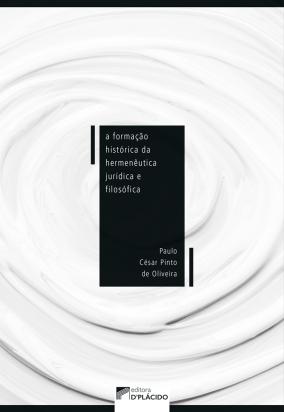 A Formação Histórica da Hermenêutica Jurídica e Filosófica