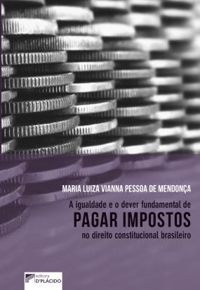 A igualdade e o dever fundamental de pagar impostos no direito constitucional brasileiro.