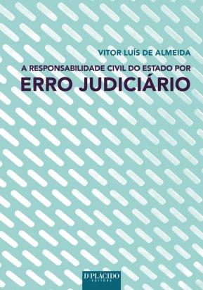 A responsabilidade civil do estado por erro judiciário