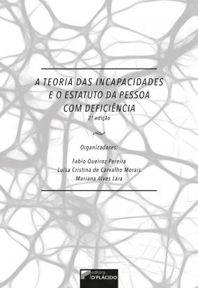A teoria das incapacidades e o estatuto da pessoa com deficiência - 2 ED