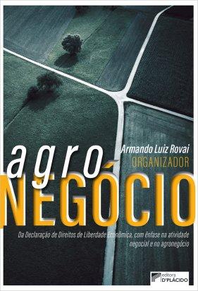 AGRONEGÓCIO: da Declaração de Direitos de Liberdade Econômica, com ênfase na atividade negocial e no Agronegócio