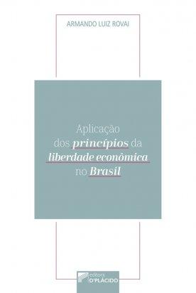 Aplicação dos Princípios da Liberdade Econômica no Brasil