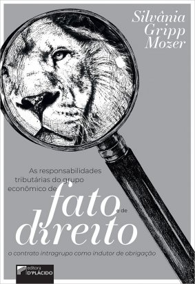 As Responsabilidades tributárias do grupo econômico de fato e de direito: o contrato intragrupo como indutor de obrigação