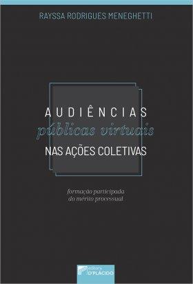 Audiências públicas virtuais nas ações coletivas: formação participada do mérito processual