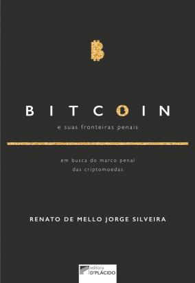 Bitcoin e suas fronteiras penais: em busca do marco penal das criptomoedas