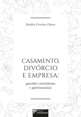 Casamento, divórcio e empresa: questões societárias e patrimoniais