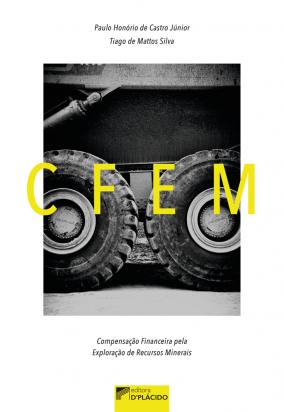CFEM: Compensação Financeira pela Exploração de Recursos Minerais