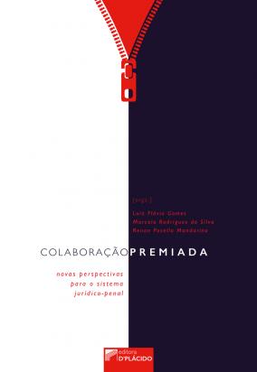 Colaboração premiada: Novas perspectivas para o sistema jurídico-penal
