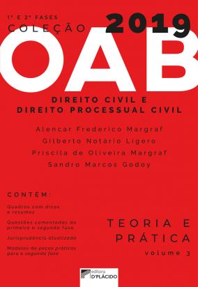 Coleção OAB 2019- Direito Civil e Direito Processual Civil - Teoria e prática -Volume 3