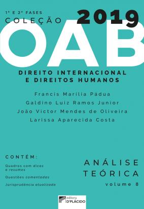 Coleção OAB 2019- Direito Internacional e Direitos Humanos - Teoria e prática -Volume 8