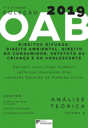 Coleção OAB 2019- Direitos Difusos: Direito Ambiental , Direito do Consumidor , Estatuto da Criança e do Adolescente - Teoria e prática -Volume 9