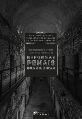 Comentários críticos as principais propostas de reformas penais Brasileiras