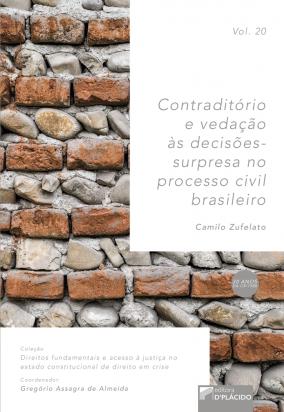 Contraditório e vedação ás decisões-surpresa no processo civil brasileiro - Volume 20