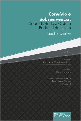 Convívio e Sobrevivência: Coproduzindo a Ordem Prisional Brasileira