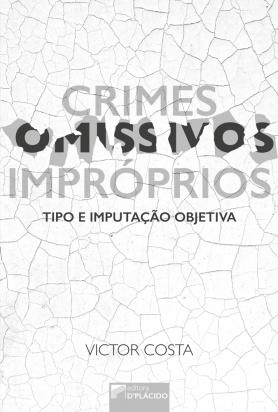 Crimes omissivos impróprios: tipo e imputação objetiva