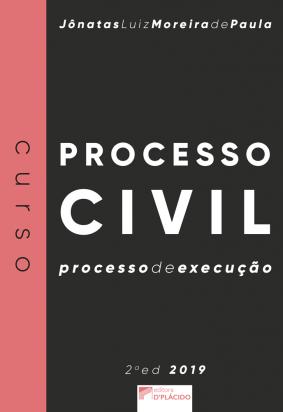 Curso de processo civil: processo de execução - 2ª Edição - 2019