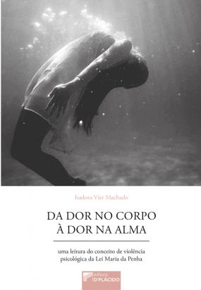 Da dor no corpo à dor na alma: Uma leitura do conceito de violência psicológica da Lei Maria da Penha