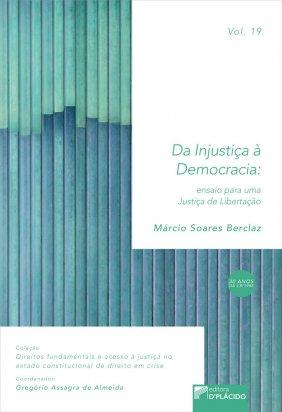 Da injustiça à democracia : Ensaio para uma Justiça de Libertação VOLUME 19