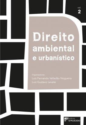 Direito ambiental e urbanístico - Volume 2