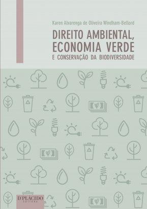 Direito Ambiental, economia verde e conservação da biodiversidade