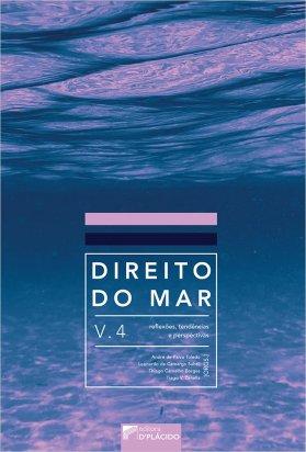 Direito do Mar: reflexões, tendências e perspectivas V. 4