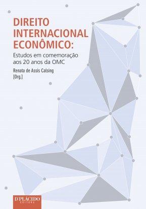 Direito Internacional Econômico: Estudos em comemoração aos 20 anos da OMC