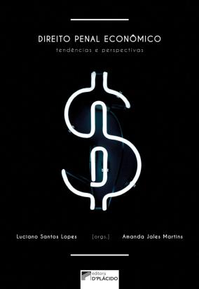 Direito Penal Econômico - Tendências e perspectivas