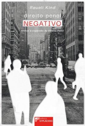 Direito Penal Negativo: Limites à expansão do Direito Penal