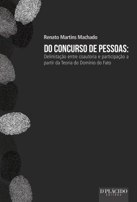 Do Concurso de Pessoas: Delimitação entre Coautoria e Participação a Partir da Teoria do Domínio do Fato