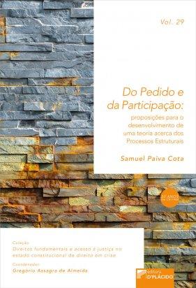 Do pedido e da participação: proposições para o desenvolvimento de uma teoria acerca dos processos estruturais VOLUME 29