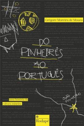Do Pinheirês para o Português: uma história da cultura mineira