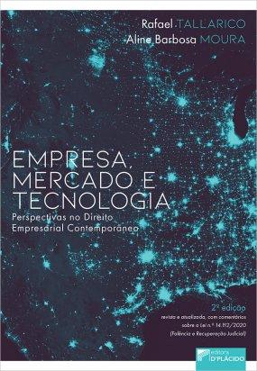 Empresa, mercado e tecnologia (perspectivas no direito empresarial contemporâneo) – 2ª Edição
