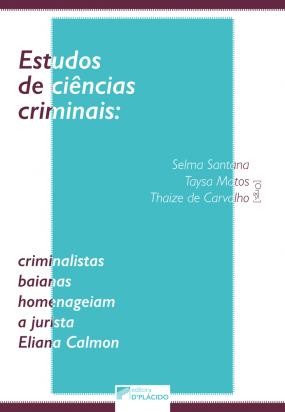 Estudos de Ciências Criminais: criminalistas baianas homenageiam a jurista Eliana Calmon