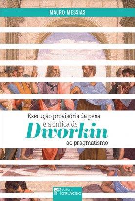 Execução provisória da pena e a crítica de Dworkin ao pragmatismo