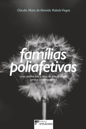 Famílias poliafetivas: uma análise sob a ótica da principiologia jurídica contemporânea