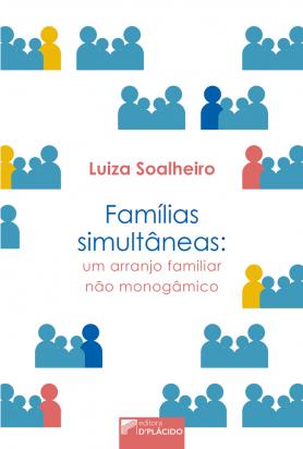 Famílias Simultâneas: Um arranjo familiar não monogâmico