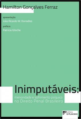 Inimputáveis: menoridade e sofrimento psíquico no Direito Penal brasileiro